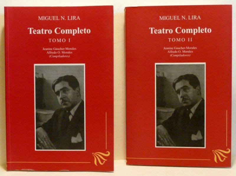 TEATRO COMPLETO. TOMO 1 & 2 Lira, Miguel N.; Jeanine Gaucher-Morales, Alfredo O. Morales (Compiladores) Fine Softcover