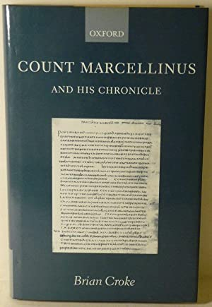 COUNT MARCELLINUS AND HIS CHRONICLE: Croke, Brian