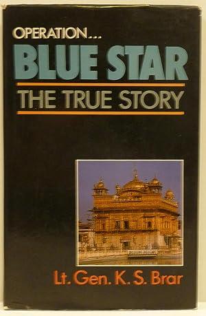 OPERATION BLUE STAR: THE TRUE STORY: Brar, Lt Gen.