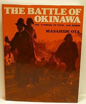 THE BATTLE OF OKINAWA: THE TYPHOON OF: Masahide Ota