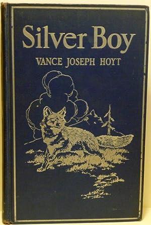 SILVER BOY: The Gray Fox of Topanga: Hoyt, Vance Joseph