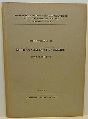 MYTHEN VOM GOTTE KUMARBI NEUE FRAGMENTE. (Deutsche: Otten, Heinrich