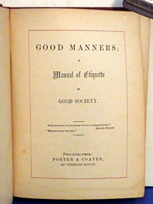 Good Manners: A Manual of Etiquette in Good Society: Anonymous