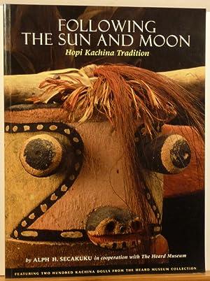 FOLLOWING THE SUN AND THE MOON: HOPI: Secakuku, Alph H.