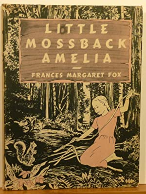 LITTLE MOSSBACK AMELIA: Fox, Frances Margaret