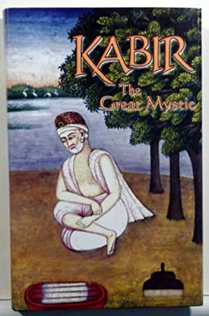 KABIR: THE GREAT MYSTIC: Isaac A. Ezekiel