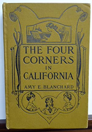 THE FOUR CORNERS IN CALIFORNIA: Blanchard, Amy E.