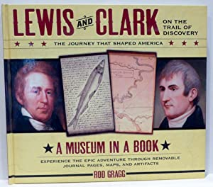 Lewis and Clark on the Trail of: Rod Gragg