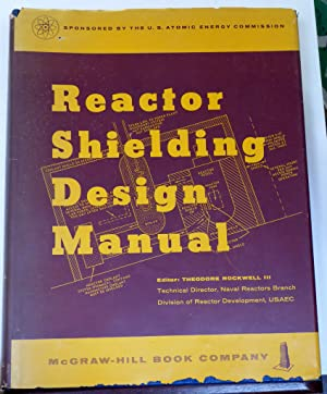 REACTOR SHIELDING DESIGN MANUAL: Theodore Rockwell III