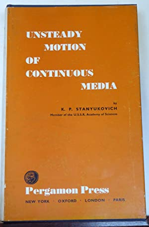 UNSTEADY MOTION OF CONTINUOUS MEDIA: Stanyukovich, K. P.;