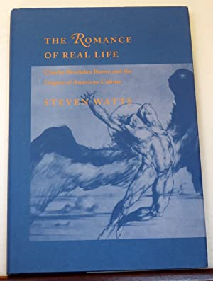The Romance of Real Life: Charles Brockden: Watts, Steven