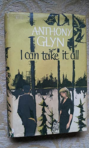 I CAN TAKE IT ALL: ANTHONY ARANTHONY GLYN