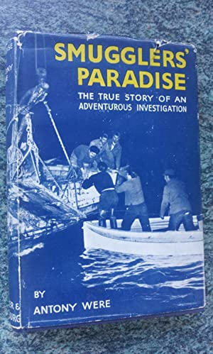 SMUGGLER'S PARADISE - THE TRUE STORY OF AN ADVENTUROUS INVESTIGATION