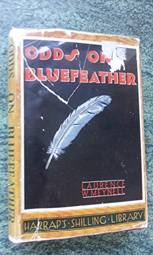 ODDS ON BLUEFEATHER - Being the Further: LAWRENCE W.MEYNELL
