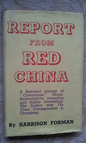 REPORT FROM RED CHINA -A First-hand Account of 'Communist' China. Authoritative, revealing and hi...