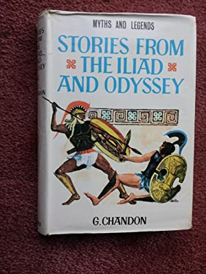 STORIES FROM THE ILIAD AND ODYSSEY: G.CHANDON