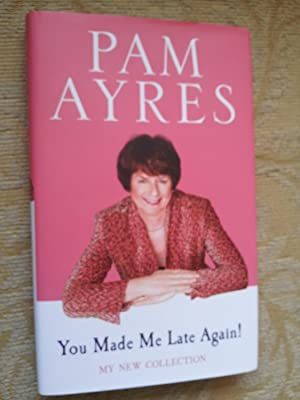 YOU MADE ME LATE AGAIN: PAM AYRES