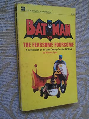 BATMAN VS THE FEARSOME FOURSOME - A Novelisation of the 20th Century-Fox Film Batman
