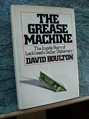 THE GREASE MACHINE - The Inside Story of Lockheed's Dollar Diplomacy: DAVID BOULTON