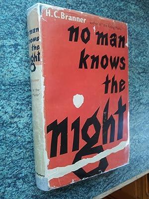 NO MAN KNOWS THE NIGHT: H.C.BRANNER