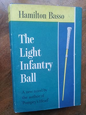 THE LIGHT INFANTRY BALL: HAMILTON BASSO