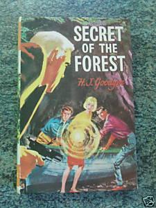SECRET OF THE FOREST: GOODYEAR ,-H.J
