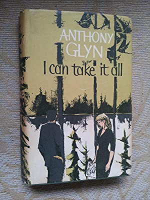 I CAN TAKE IT ALL: ANTHONY GLYN