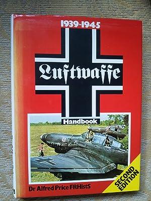 LUFTWAFFE HANDBOOK 1939-1945: DR ALFRED PRICE