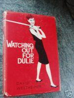 WATCHING OUT FOR DULIE: WESTHEIMER ,DAVID