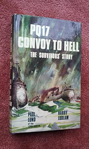 PQ17 CONVOY TO HELL - The Survivors': PAUL LUND AND