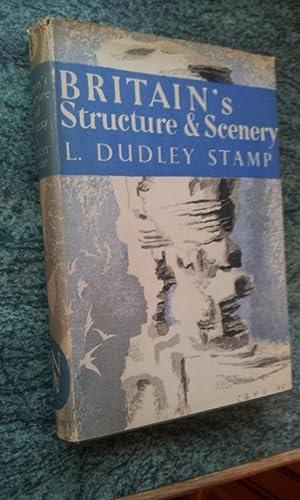 BRITAIN'S STRUCTURE & SCENERY: L.DUDLEY STAMP C.B.E.