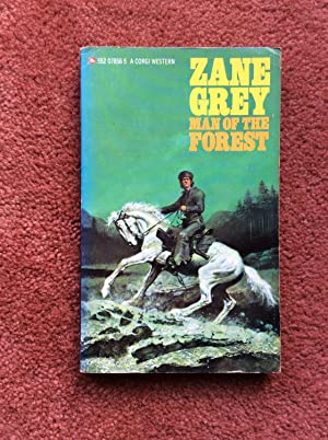 MAN OF THE FOREST: ZANE GREY