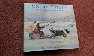 ON THE ESTATE - MEMOIRS OF RUSSIA BEFORE THE REVOLUTION