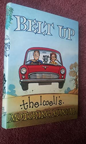BELT UP - THELWELL'S MOTORING MANUAL
