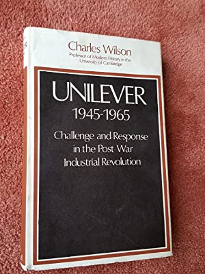 UNILEVER 1945-1965 - Challenge and Response in the Post-War Industrial Revolution