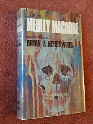 MEDLEY MACABRE: BRYAN A. NETHERWOOD