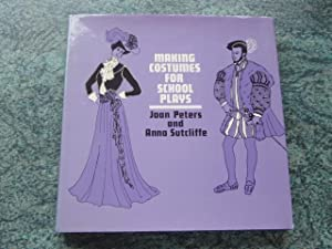 MAKING COSTUMES FOR SCHOOL PLAYS: PETERS, Joan and