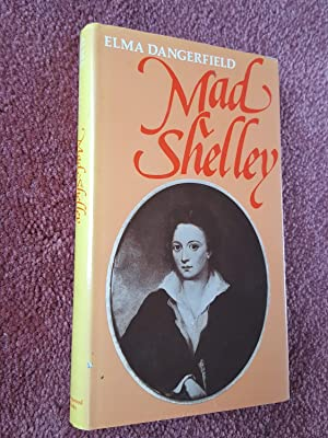 MAD SHELLEY - Signed By Author: ELMA DANGERFIELD