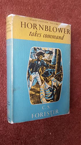 HORNBLOWER TAKES COMMAND - CADET EDITION VOLUME: C.S. FORESTER