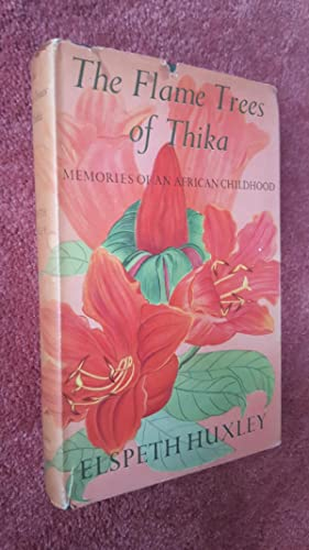 THE FLAME TREES OF THIKA - Memories: ELSPETH HUXLEY