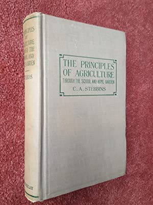 THE PRINCIPLES OF AGRICULTURE- Through the School and Home Garden