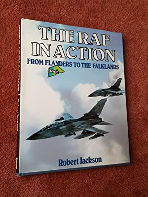 THE RAF IN ACTION - FROM FLANDERS TO THE FALKLANDS