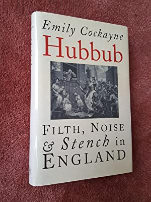 HUBBUB - Filth, Noise and Stench in: EMILY COCKAYNE
