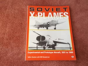SOVIET X-PLANES - EXPERIMENTAL AND PROTOTYPE AIRCRAFT, 1931-1989