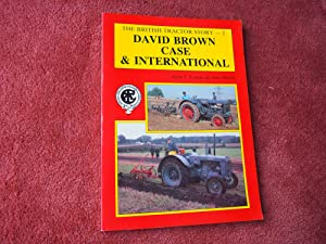 THE BRITISH TRACTOR STORY - 2. - DAVID BROWN CASE & INTERNATIONAL