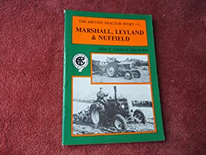 THE BRITISH TRACTOR STORY - 1. - MARSHALL, LEYLAND & NUFFIELD