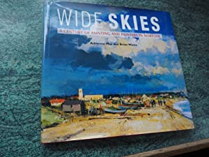 WIDE SKIES - A CENTURY OF PAINTING AND PAINTERS IN NORFOLK