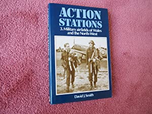 ACTION STATIONS 3 MILITARY AIRFIELDS OF WALES AND THE NORTH-WEST