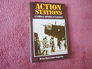 ACTION STATIONS 4. MILITARY AIRFIELDS OF YORKSHIRE
