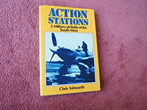 ACTION STATIONS 5: MILITARY AIRFIELDS OF THE SOUTH-WEST